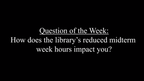#QOTW: How did the library's reduced midterm hours affect students?